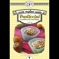 Le cento migliori ricette di pasticcini e pasticceria casalinga (eNewton Zeroquarantanove) (Italian Edition)