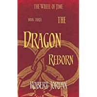 The Dragon Reborn: Book 3 of the Wheel of Time (soon to be a major TV series): 2