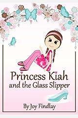 Children's Book - Princess Kiah and the Glass Slipper (Princess Kiah and the Peas 3) Kindle Edition