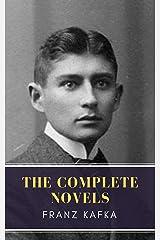 Franz Kafka: The Complete Novels Kindle Edition