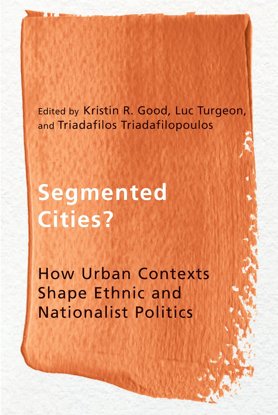 Download Segmented Cities?: How Urban Contexts Shape Ethnic and Nationalist Politics (Ethnicity and Democratic Governance Series) ebook