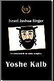Yoshe Kalb (Nobel classici riscoperti della letteratura e narrativa mondiale)