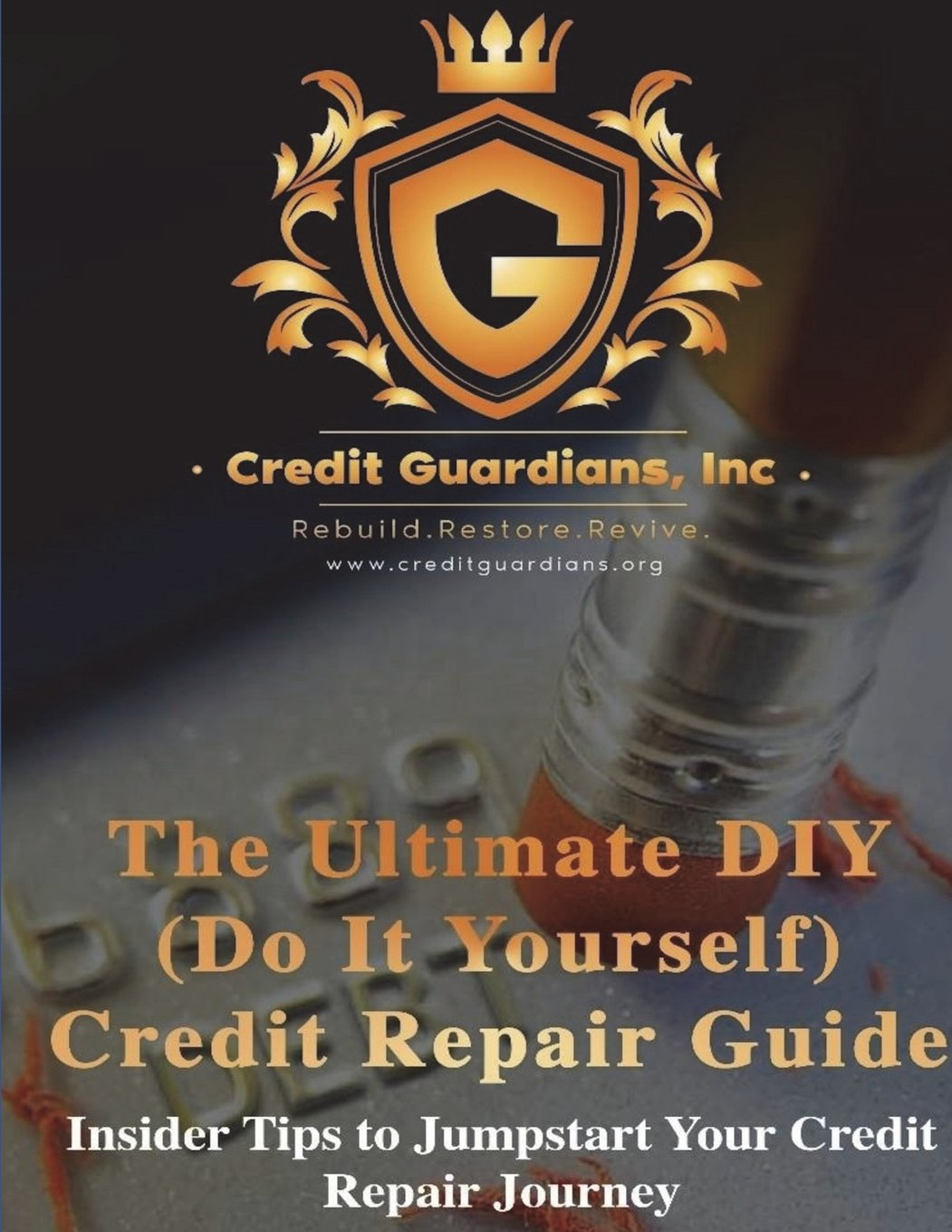 The Ultimate DIY (Do It Yourself) Credit Repair Guide: Insider Tips to  Jumpstart Your Credit Repair Journey: Credit Guardians Consulting:  9781546775966: ...