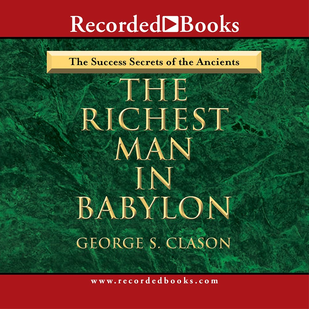 Richest Man in Babylon - The Success Secrets of the Ancients