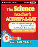 The Science Teacher's Activity-A-Day, Grades 5-10: Over 180 Reproducible Pages of Quick, Fun Projects that Illustrate…