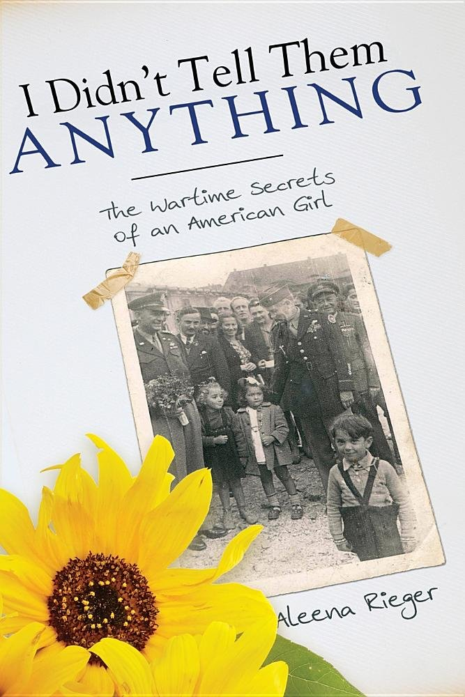 Download I Didn't Tell Them Anything: The Wartime Secrets of an American Girl pdf
