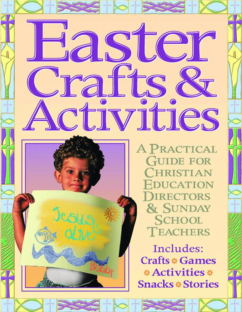 Read Online Easter Crafts and Activites: A Practical Guide for Christian Education Directors & Sunday School Teachers (Big Books) pdf epub
