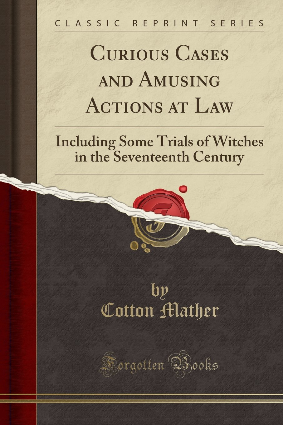 Read Online Curious Cases and Amusing Actions at Law: Including Some Trials of Witches in the Seventeenth Century (Classic Reprint) ebook