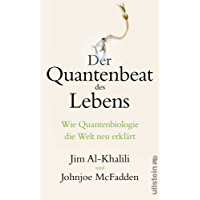 Der Quantenbeat des Lebens: Wie Quantenbiologie die Welt neu erklärt