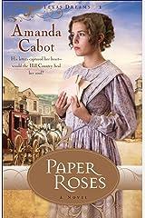 Paper Roses (Texas Dreams Book #1): A Novel Kindle Edition