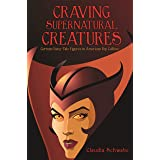 Craving Supernatural Creatures: German Fairy-Tale Figures in American Pop Culture (Series in Fairy-Tale Studies)