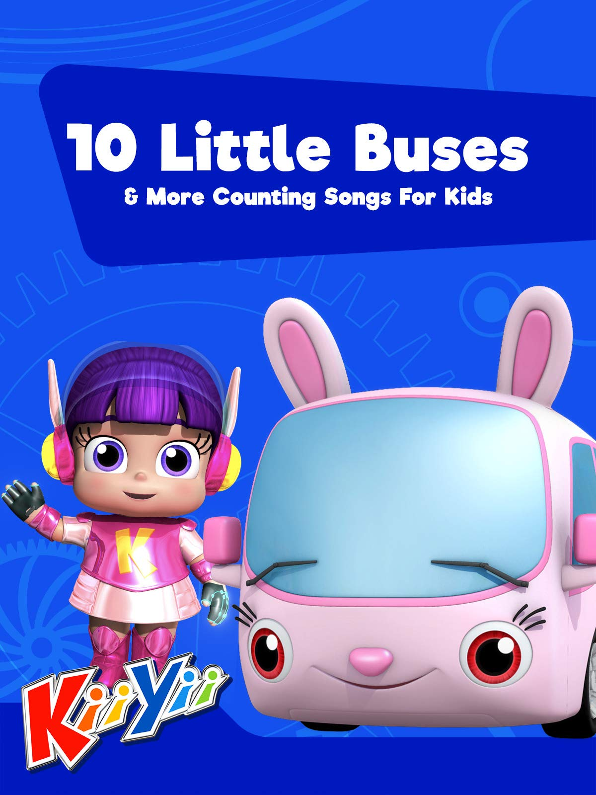 10 Little Buses & More Counting Songs For Kids - KiiYii