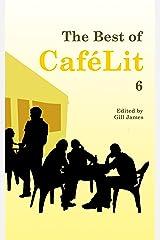 The Best of CaféLit 6 Kindle Edition