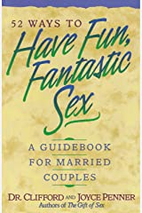52 Ways To Have Fun, Fantastic Sex - A Guidebook For Married Couples Paperback