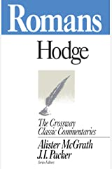 Romans (The Crossway Classic Commentaries) Kindle Edition