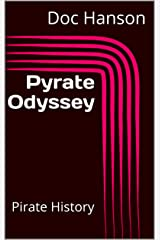 Pyrate Odyssey: Pirate History (Bloody Bill Walker Book 2) Kindle Edition