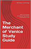 The Merchant of Venice Study Guide: With a Complete Annotated Text of the Shakespeare Play