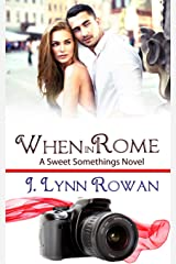 When in Rome (Sweet Somethings Book 2) Kindle Edition