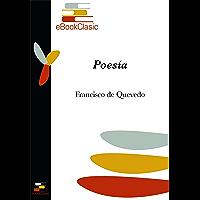 Poesía (Anotada): Antología Poética de Francisco de Quevedo (Spanish Edition)