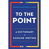 To the Point: A Dictionary of Concise Writing (English Edition)