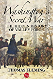 Washington's Secret War: The Hidden History of Valley Forge (The Thomas Fleming Library)