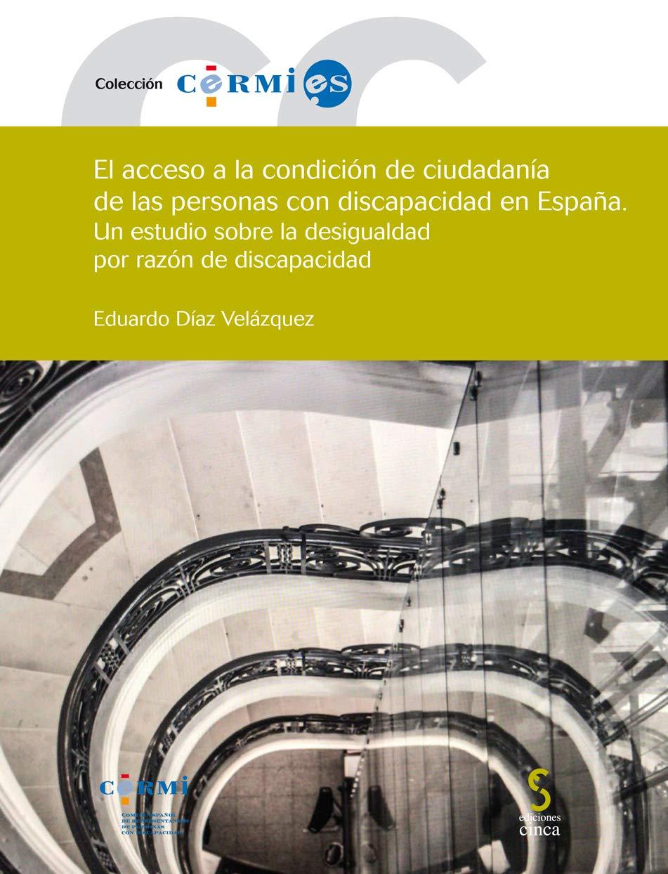 El acceso a la condición de ciudadanía de las personas con discapacidad en España: Un estudio sobre la desigualdad por razón de discapacidad: 76 cermi.es: Amazon.es: Díaz Velázquez, Eduardo: Libros