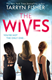 The Wives: The sexiest thriller of 2020. Now an international bestseller. (English Edition)