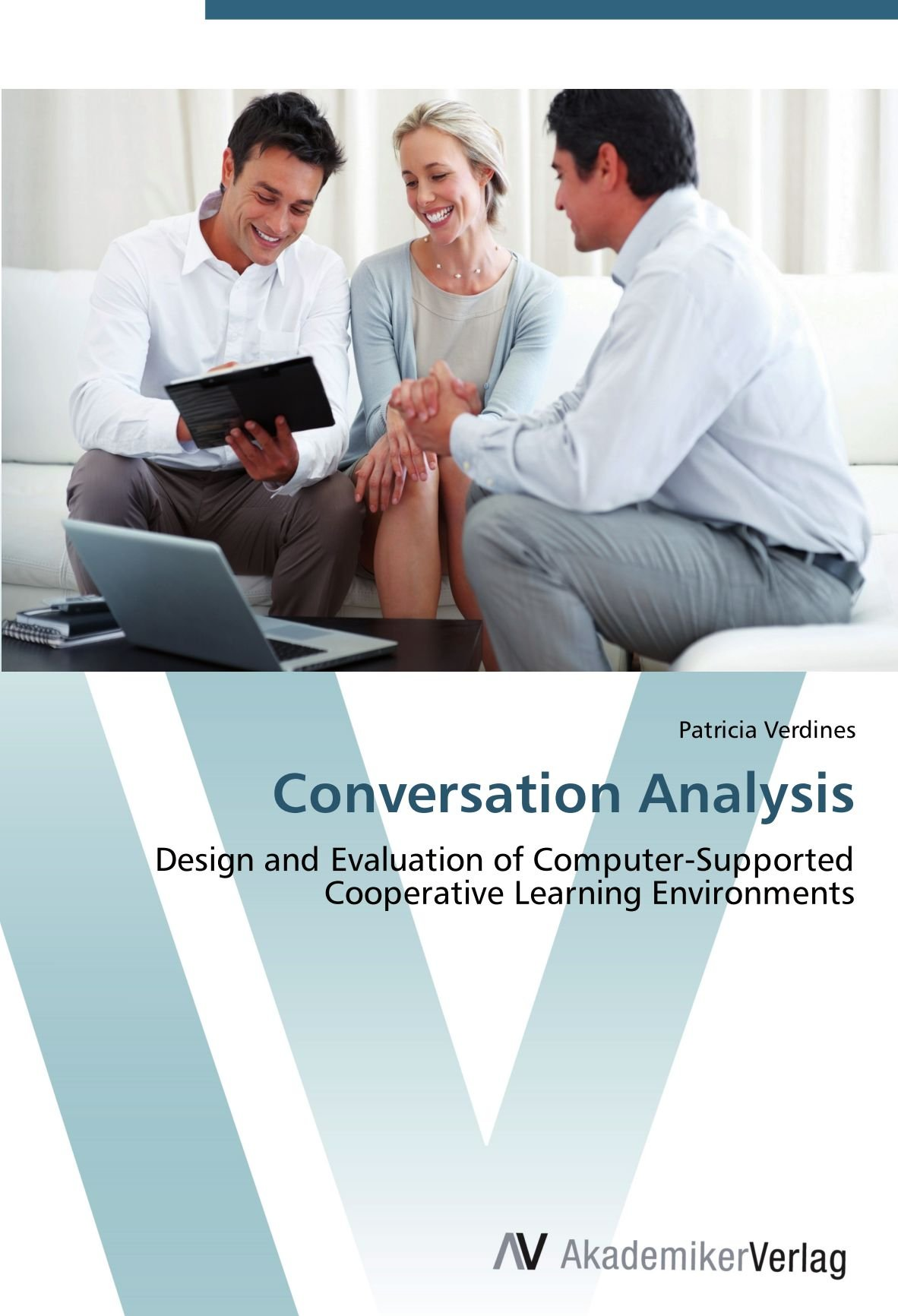 Conversation Analysis: Design and Evaluation of Computer-Supported Cooperative Learning Environments PDF