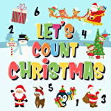 Let's Count Christmas!: Can You Find & Count Santa, Rudolph the Red-Nosed Reindeer and the Snowman? | Fun Winter Xmas…