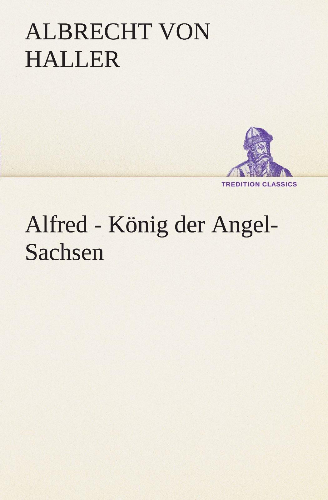 Alfred - König der Angel-Sachsen (TREDITION CLASSICS) (German Edition) ebook