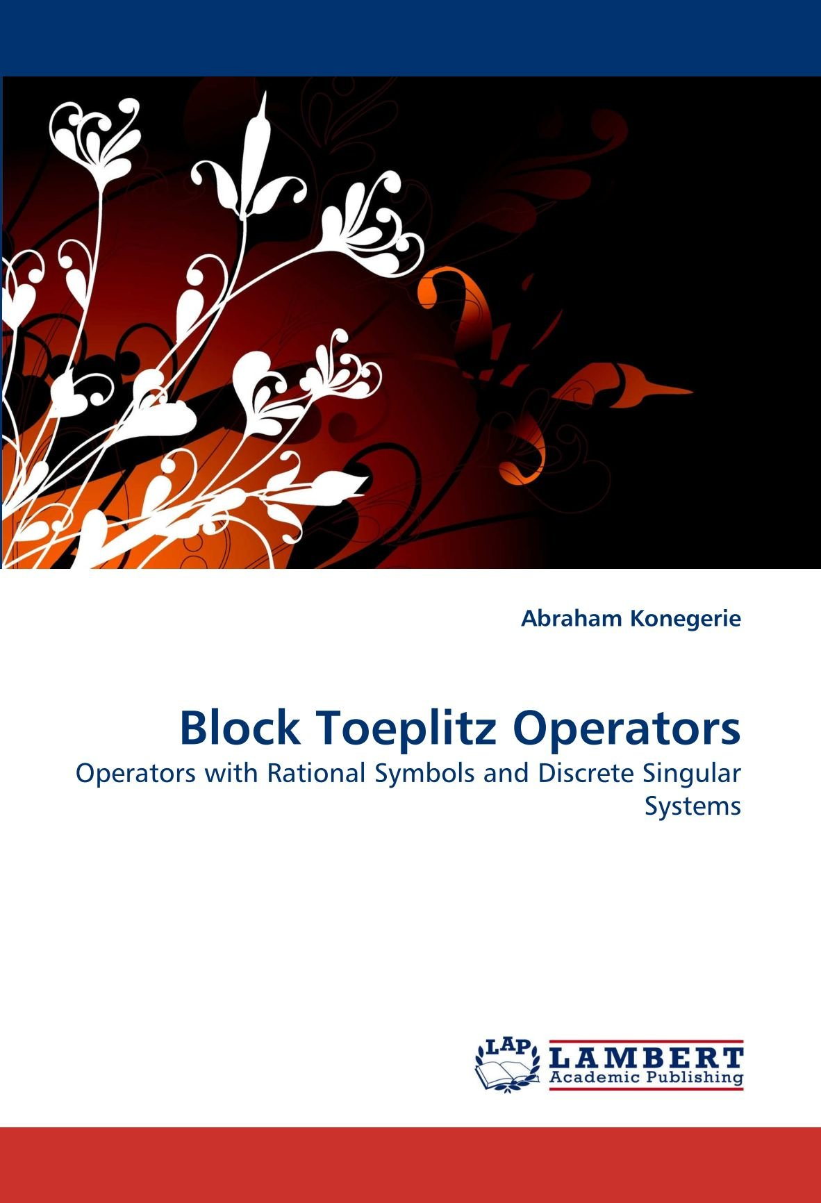 Read Online Block Toeplitz Operators: Operators with Rational Symbols and Discrete Singular Systems pdf