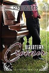 Rivertown Crooner (The River Series) Paperback