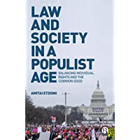 Law and society in a populist age: Balancing individual rights and the common good