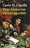 Tres historias extravagantes (El Libro De Bolsillo - Historia)
