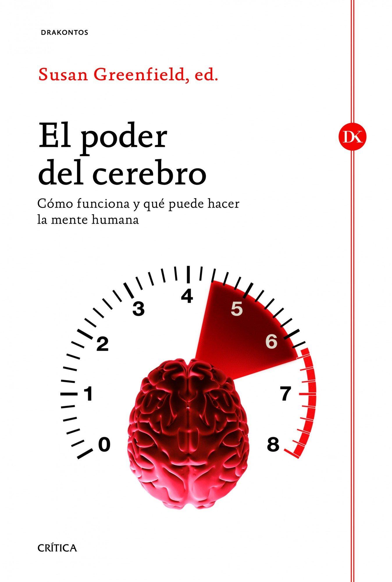 El poder del cerebro: Cómo funciona y qué puede hacer la mente humana (Drakontos)