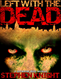 "Left With The Dead (A ""Gathering Dead"" Novella)"