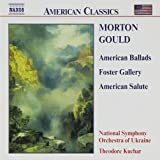 Gould: American Ballads/Foster Gallery/American Salute