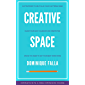 Creative Space: 21 strategies to help calm your chattering mind, clear your busy calendar, and create the space you need to get your best work done