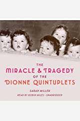 The Miracle & Tragedy of the Dionne Quintuplets Audible Audiobook