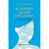 (Spanish Edition); El rostro de las emociones