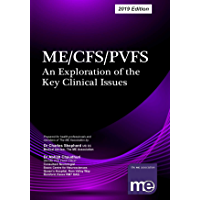 ME/CFS/PVFS: An Exploration of the Key Clinical Issues: The ME Association's clinical and research guide (2019 edition)