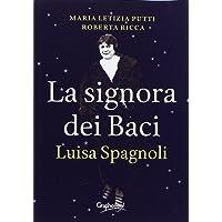 La signora dei baci. Luisa Spagnoli