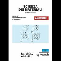 Scienza dei materiali: Coedizione Zanichelli - in riga (in riiga ingegneria Vol. 23)
