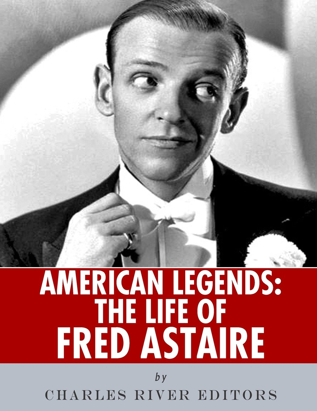 American Legends: The Life of Fred Astaire PDF