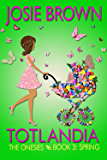 Totlandia: Book 3 (Contemporary Romance): The Onesies - Spring