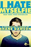 I Hate Myselfie: A Collection of Essays by Shane