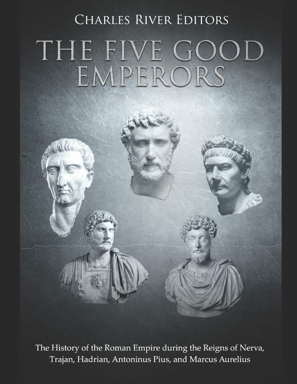 Amazon.com: The Five Good Emperors: The History of the Roman ...