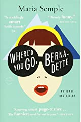 Where'd You Go, Bernadette: A Novel Paperback