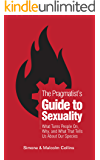 The Pragmatist's Guide to Sexuality: What Turns People On, Why, and What That Tells Us About Our Species
