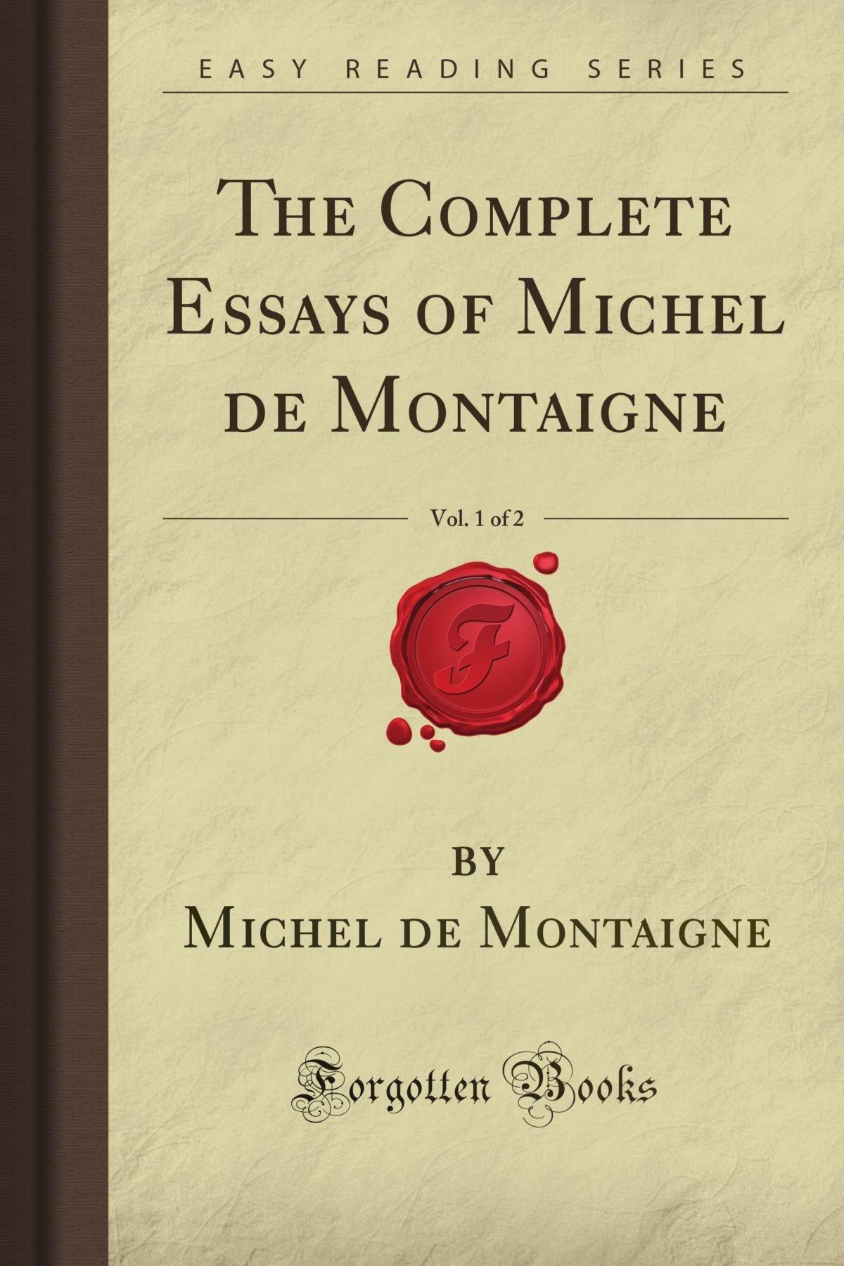 Download The Complete Essays of Michel de Montaigne, Vol. 1 of 2 (Forgotten Books) pdf